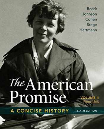 9781319042745-1319042740-The American Promise: A Concise History, Volume 2: From 1865