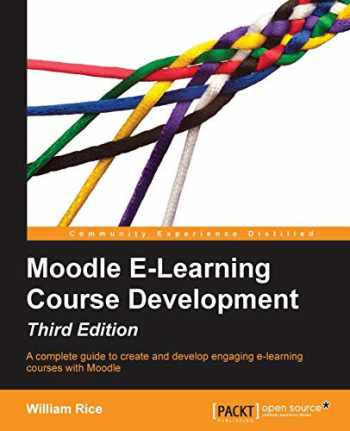 9781782163343-1782163344-Moodle E-Learning Course Development - Third Edition