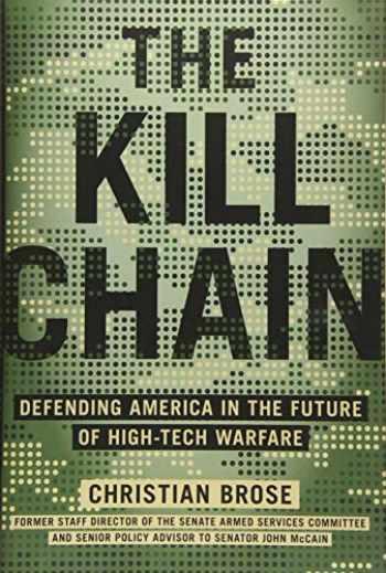 9780316533539-031653353X-The Kill Chain: Defending America in the Future of High-Tech Warfare
