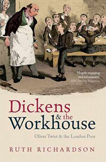 9780199681280-0199681287-Dickens and the Workhouse: Oliver Twist and the London Poor
