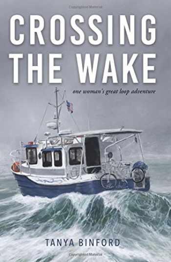 9781635052374-1635052378-Crossing the Wake: One Woman's Great Loop Adventure