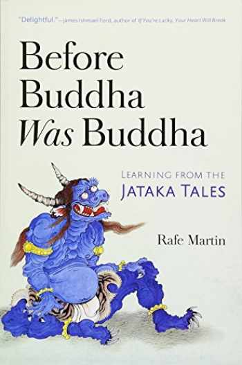 9781614293545-1614293546-Before Buddha Was Buddha: Learning from the Jataka Tales