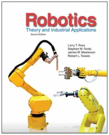 9781605253213-1605253219-Robotics: Theory and Industrial Applications