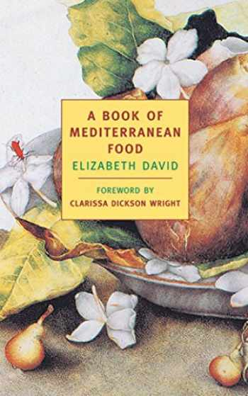 9781590170038-1590170032-A Book of Mediterranean Food (New York Review Books Classics)