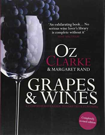 9781454915980-1454915986-Oz Clarke: Grapes & Wines: A Comprehensive Guide to Varieties and Flavours