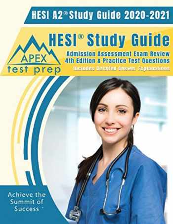 9781628459876-1628459875-HESI A2 Study Guide 2020 & 2021: HESI Study Guide Admission Assessment Exam Review 4th Edition & Practice Test Questions [Includes Detailed Answer Explanations]