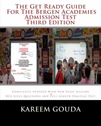 9781490559339-1490559337-The Get Ready Guide For The Bergen Academies Admission Test THIRD EDITION: Completely Updated With New Essay Section And BCA Level Questions And Full Length Practice Test