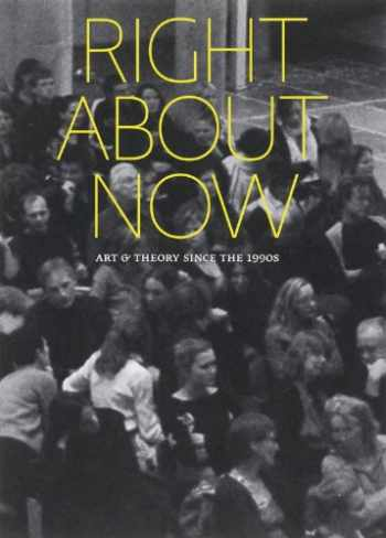 9789078088172-9078088176-Right About Now: Art and Theory Since the 1990s