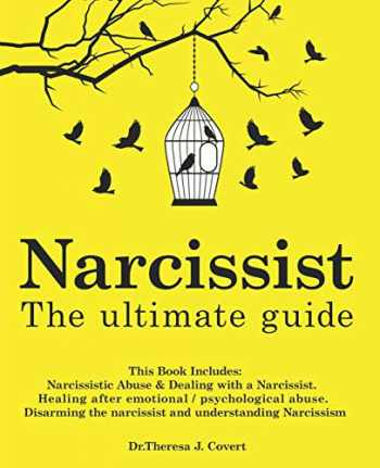 9781097864232-1097864235-Narcissist: The Ultimate Guide: This Book Includes: Narcissistic Abuse & Dealing with a Narcissist. Healing after emotional/psychological abuse. Disarming the narcissist and understanding Narcissism
