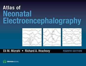 9781620700679-1620700670-Atlas of Neonatal Electroencephalography