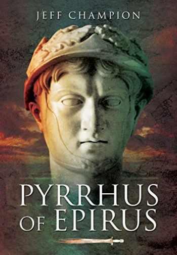9781473886643-1473886643-Pyrrhus of Epirus