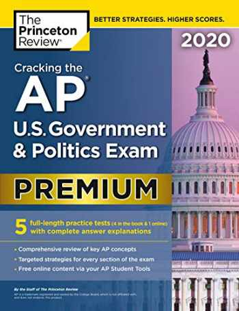 9780525568360-0525568360-Cracking the AP U.S. Government & Politics Exam 2020, Premium Edition: 5 Practice Tests + Complete Content Review (College Test Preparation)