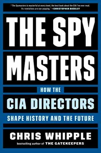 9781982106409-1982106409-The Spymasters: How the CIA Directors Shape History and the Future