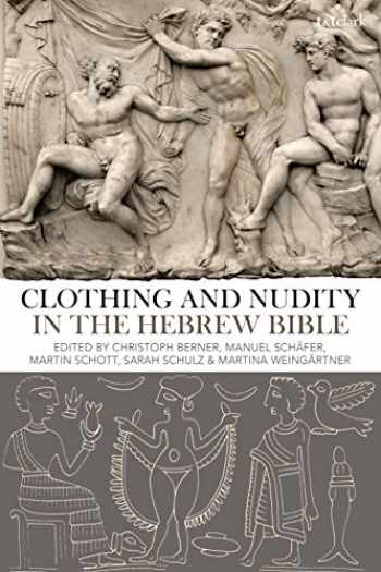 9780567678478-0567678474-Clothing and Nudity in the Hebrew Bible
