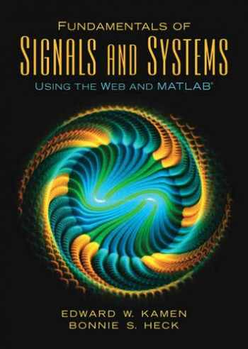9780131687370-0131687379-Fundamentals of Signals and Systems Using the Web and MATLAB