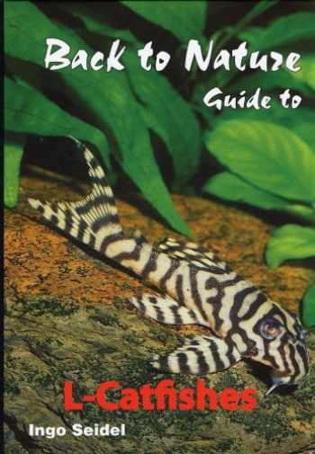 9789189258112-9189258118-Back to Nature: Guide to L-Catfishes (Loricariidae)