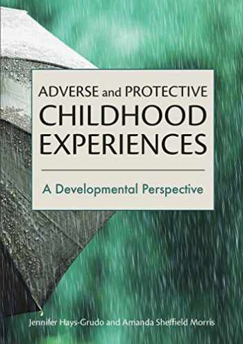 9781433832116-1433832119-Adverse and Protective Childhood Experiences: A Developmental Perspective
