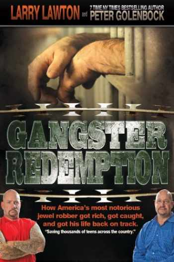 9780985408206-0985408200-Gangster Redemption: How America's Most Notorious Jewel Robber Got Rich, Got Caught, and Got His Life Back on Track