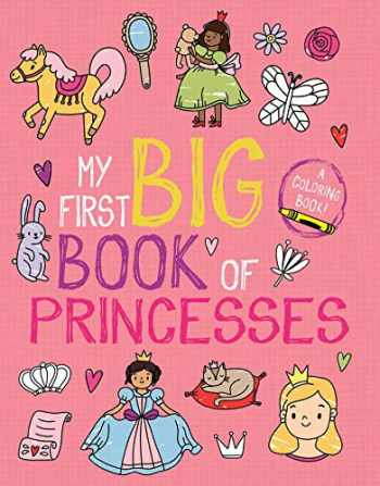 9781499809138-1499809131-My First Big Book of Princesses (My First Big Book of Coloring)