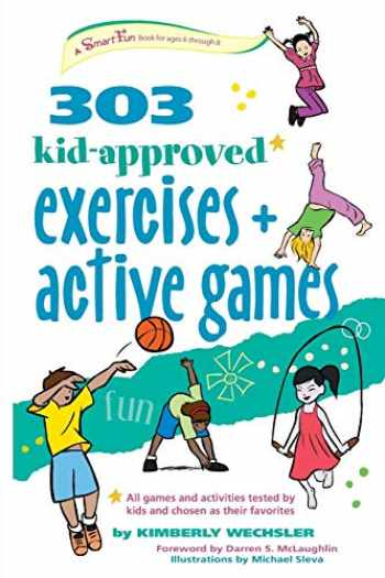 9780897936194-0897936191-303 Kid-Approved Exercises and Active Games (SmartFun Activity Books)