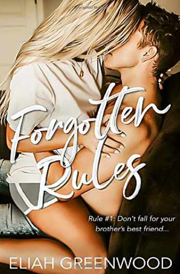 9781999439095-1999439090-Forgotten Rules: A Brother's Best Friend Romance (The Rules Series)