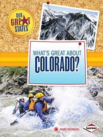 9781467745369-1467745367-What's Great about Colorado? (Our Great States)
