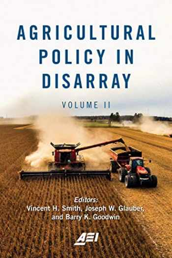 9780844750200-0844750204-Agricultural Policy in Disarray (American Enterprise Institute) (VOLUME II)