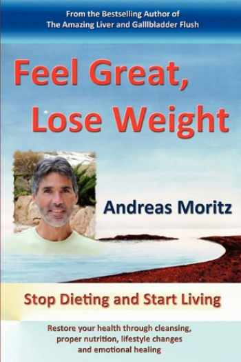 9780982180174-0982180179-Feel Great, Lose Weight