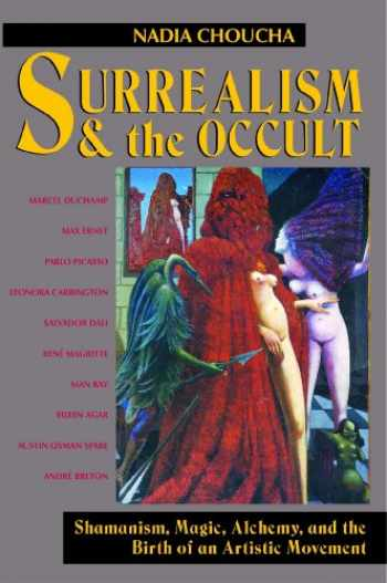 9780892813735-0892813733-Surrealism and the Occult: Shamanism, Magic, Alchemy, and the Birth of an Artistic Movement