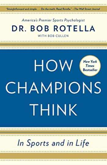 9781476788647-1476788642-How Champions Think: In Sports and in Life