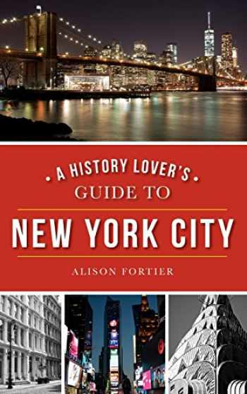 9781540203069-1540203069-A History Lover's Guide to New York City