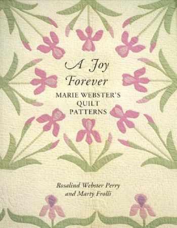 9780962081170-0962081175-A Joy Forever: Marie Webster's Quilt Patterns