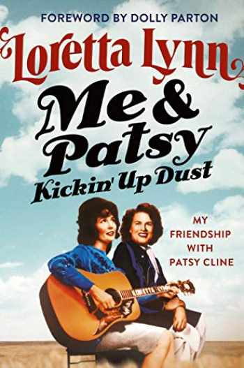 9781538701669-1538701669-Me & Patsy Kickin' Up Dust: My Friendship with Patsy Cline
