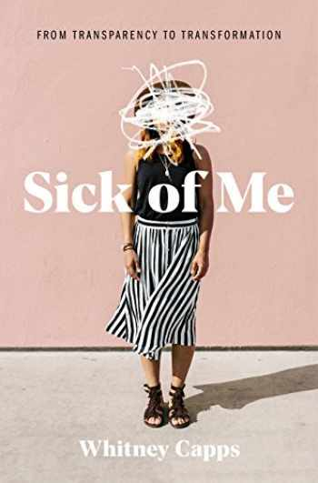 9781462792887-146279288X-Sick of Me: from Transparency to Transformation