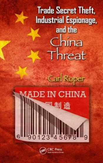 9781439899380-143989938X-Trade Secret Theft, Industrial Espionage, and the China Threat