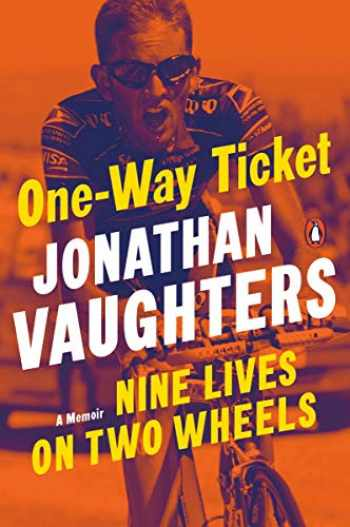 9780143134145-0143134140-One-Way Ticket: Nine Lives on Two Wheels