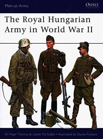 9781846033247-1846033241-The Royal Hungarian Army in World War II (Men-at-Arms)