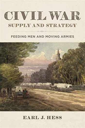 9780807173329-0807173320-Civil War Supply and Strategy: Feeding Men and Moving Armies