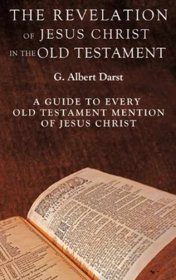 9781609575878-1609575873-The Revelation of Jesus Christ in the Old Testament