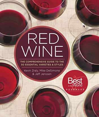 9781454918233-1454918233-Red Wine: The Comprehensive Guide to the 50 Essential Varieties & Styles