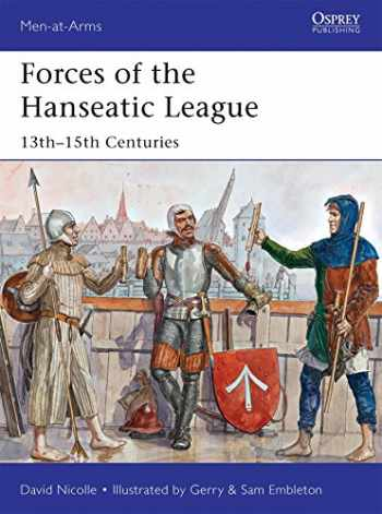 9781782007791-1782007792-Forces of the Hanseatic League: 13th–15th Centuries (Men-at-Arms)