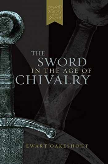 9780851157153-0851157157-The Sword in the Age of Chivalry