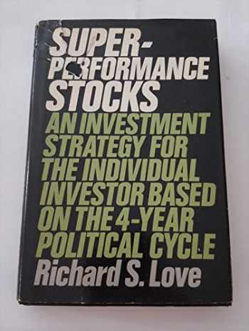9780138761516-0138761515-Superperformance stocks: An investment strategy for the individual investor based on the 4-year political cycle