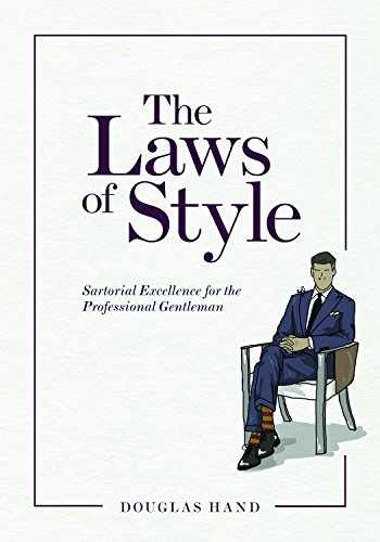 9781634258968-1634258967-The Laws of Style: Sartorial Excellence for the Professional Gentleman