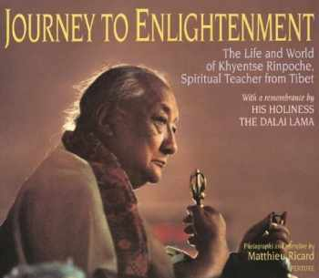 9780893816797-0893816795-Journey to Enlightenment: The Life and World of Khyentse Rinpoche, Spiritual Teacher From Tibet
