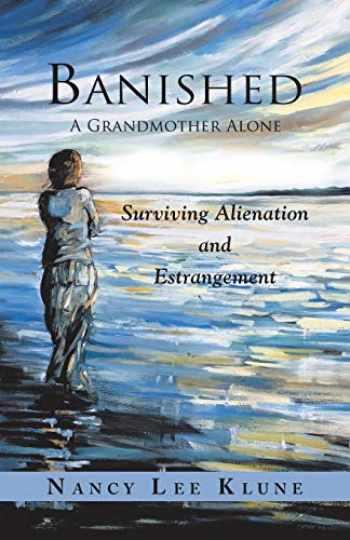 9781982213862-1982213868-Banished: A Grandmother Alone: Surviving Alienation and Estrangement