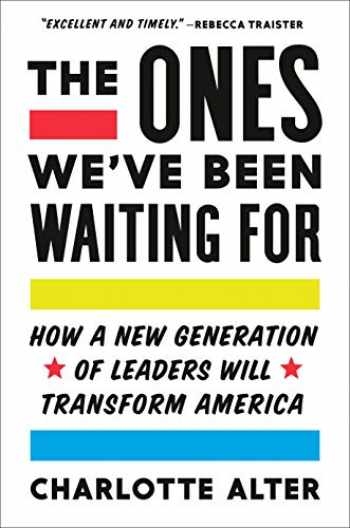 9780525561507-0525561501-The Ones We've Been Waiting For: How a New Generation of Leaders Will Transform America