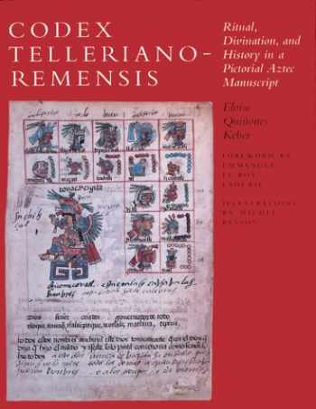 9780292769014-0292769016-Codex Telleriano-Remensis: Ritual, Divination, and History in a Pictorial Aztec Manuscript
