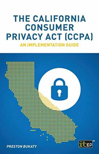 9781787781320-1787781321-The California Consumer Privacy Act (CCPA): An implementation guide