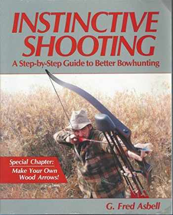 9780936531052-0936531053-Instinctive Shooting: A Step-by-Step Guide to Better Bowhunting